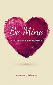 Cover Art for Be Mine by Savannah Frierson