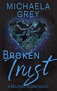 Cover Art for Broken Trust by Michaela Gray