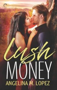 Cover Art for Lush Money by Angelina Lopez