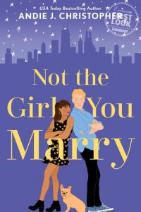 Cover Art for Not the Girl you Marry by Andie J Christopher