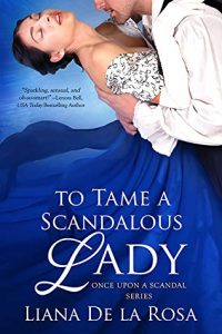 Cover Art for To Tame a Scandalous Lady by Liana De la Rosa
