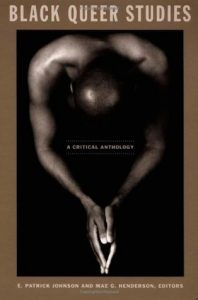 Cover Art for Black Queer Studies: a Critical Anthology by E. Patrick Johnson