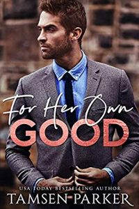 Cover Art for For Her Own Good by Tamsen Parker