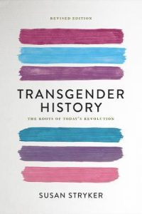 Cover Art for Transgender History: the Roots of Today's Revolution by Susan Stryker
