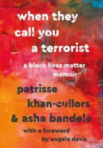 Cover Art for When They Call You a Terrorist: A Black Lives Matter Memoir by Patrisse Khan-Cullors, Asha Bandele