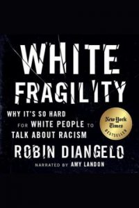 Cover Art for White Fragility: Why It's So Hard for White People to Talk About Racism by Robin J. DiAngelo